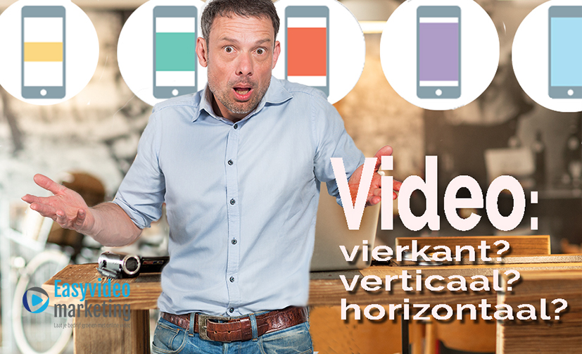 Video vierkant, verticaal of horizontaal